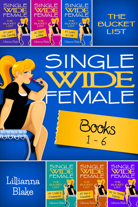 Single Wide Female: The Bucket List Bundle (Books 1-6) by Lillianna Blake