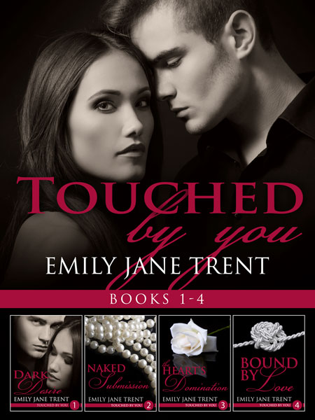Touched By You: Books 1-4 by Emily Jane Trent