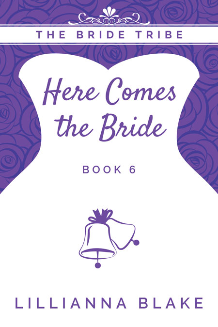 Here Comes the Bride by Lillianna Blake