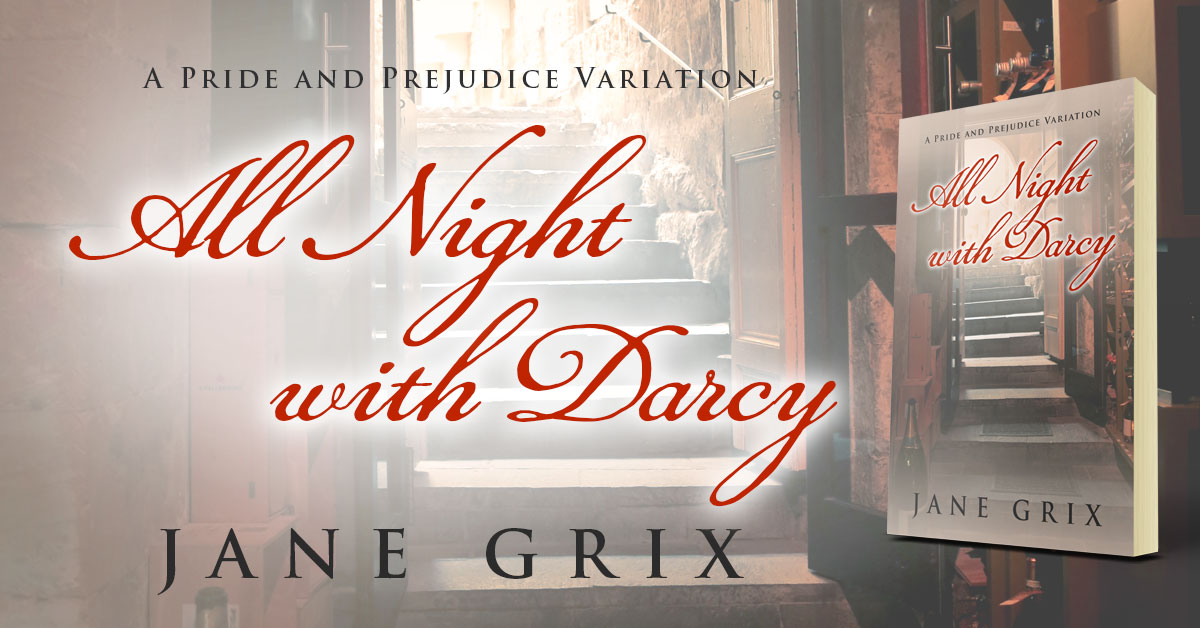 Showcase Spotlight: All Night with Darcy by Jane Grix