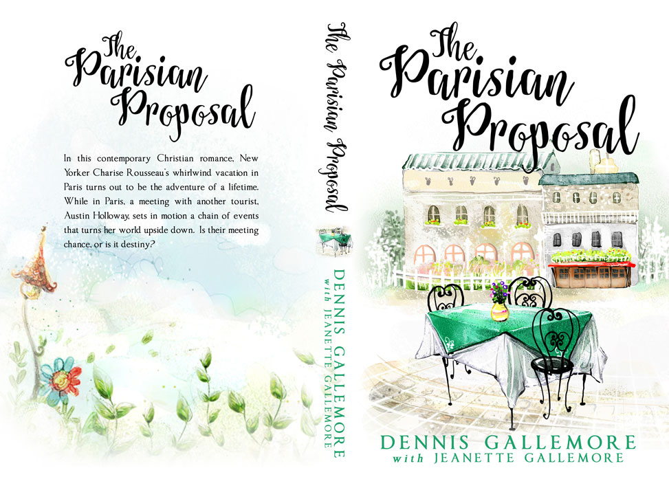 The Parisian Proposal by Dennis Gallemore with Jeanette Gallemore