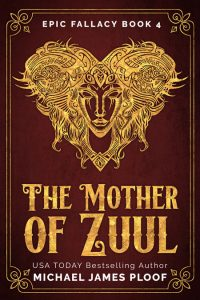 The Mother of Zuul by Michael James Ploof