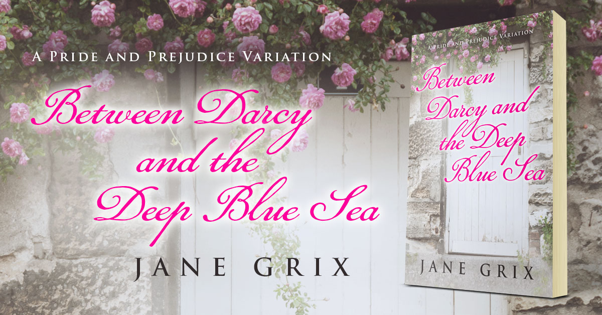 Showcase Spotlight: Between Darcy and the Deep Blue Sea by Jane Grix