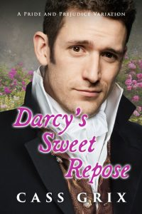 Darcy's Sweet Repose by Cass Grix