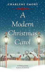 A Modern Christmas Carol by Charlene Emory