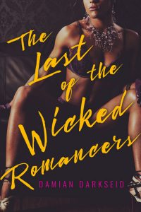 The Last of the Wicked Romancers by Damien Darkseid