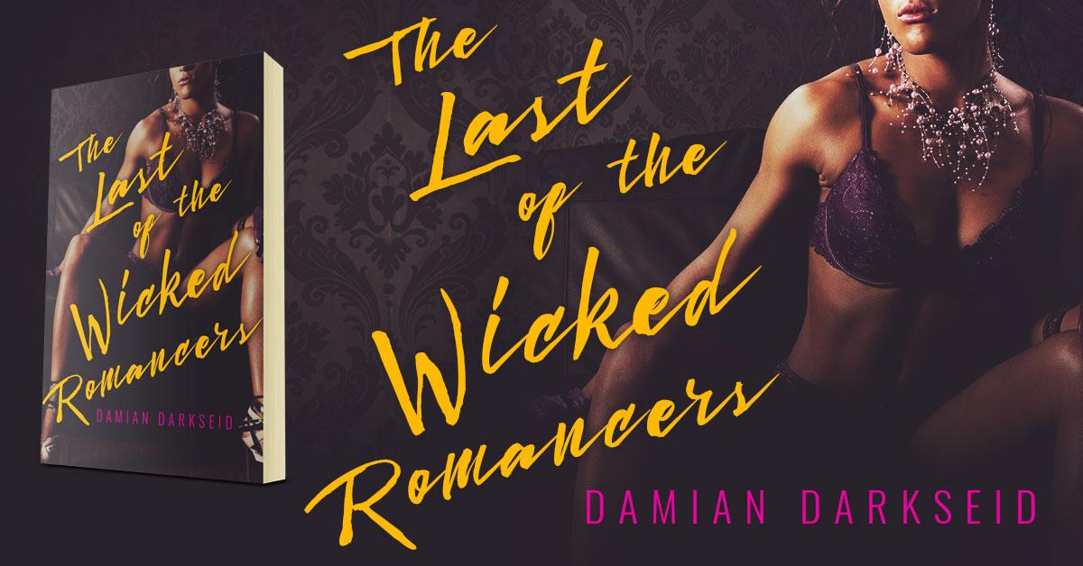 Showcase Spotlight: The Last of the Wicked Romancers by Damien Darkseid