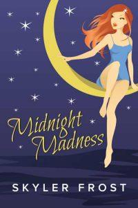 Midnight Madness by Skyler Frost
