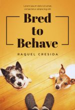 Bred to Behave – Dog Fiction Premade Book Cover For Sale @ Beetiful Book Covers