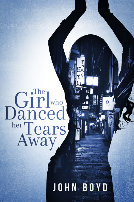 The Girl Who Danced Her Tears Away by John Boyd