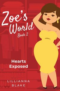 Hearts Exposed (Zoe's World Book 2) by Lillianna Blake