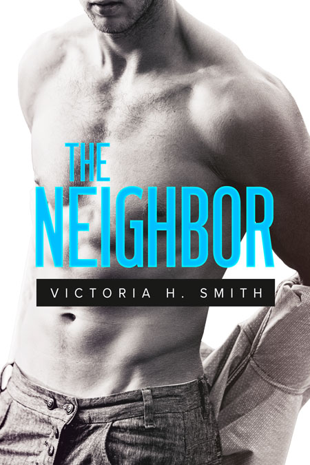 The Neighbor by Victoria H. Smith