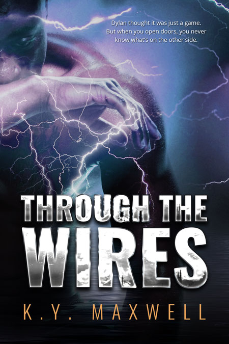 Through the Wires by K.Y. Maxwell