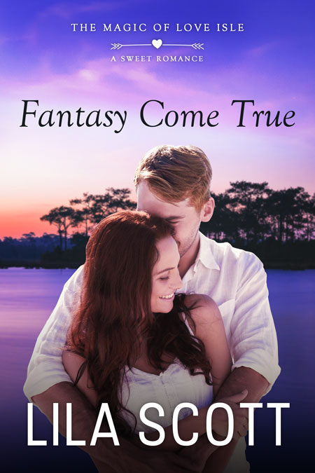 Fantasy Come True by Lila Scott