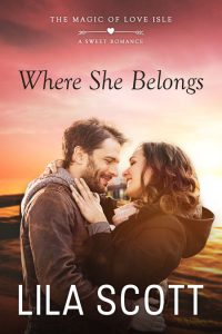 Where She Belongs by Lila Scott