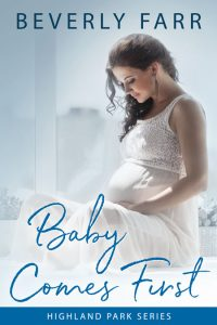 Baby Comes First (Highland Park Series) by Beverly Farr