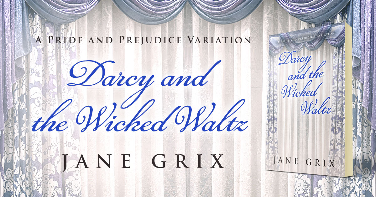 Showcase Spotlight: Darcy and the Wicked Waltz by Jane Grix