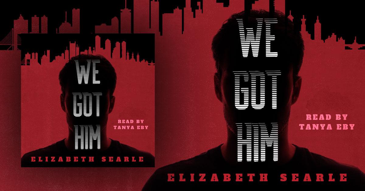 Showcase Spotlight: We Got Him by Elizabeth Searle