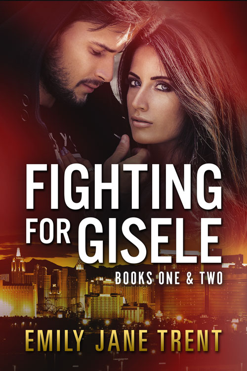 Fighting For Gisele (Books 1 & 2) by Emily Jane Trent