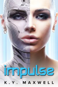 Impulse by K.Y. Maxwell