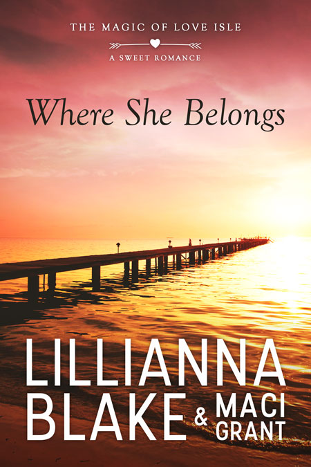 Where She Belongs by Lillianna Blake & Maci Grant