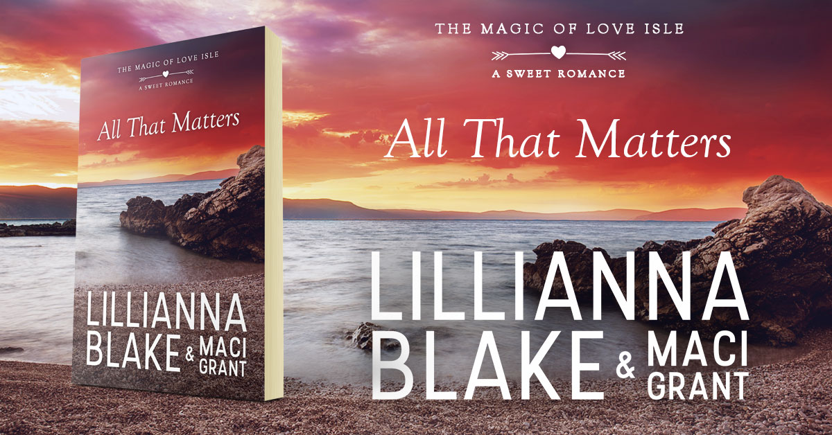 Showcase Spotlight: All That Matters by Lillianna Blake & Maci Grant