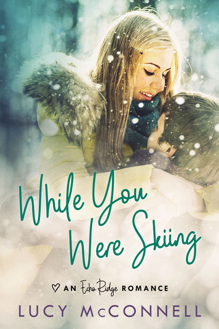 While You Were Skiing by Lucy McConnell