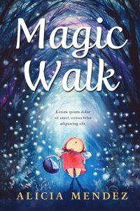 Magic Walk - Children's / Juvenile Fiction Premade / Predesigned Book Cover For Sale @ Beetiful Book Covers