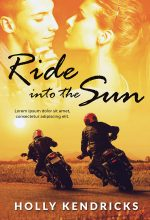 Ride Into the Sun – Steamy Romance Premade Book Cover For Sale @ Beetiful Book Covers