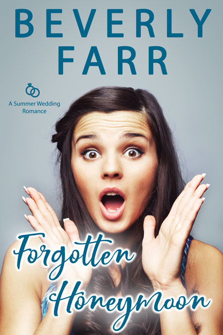 Forgotten Honeymoon by Beverly Farr