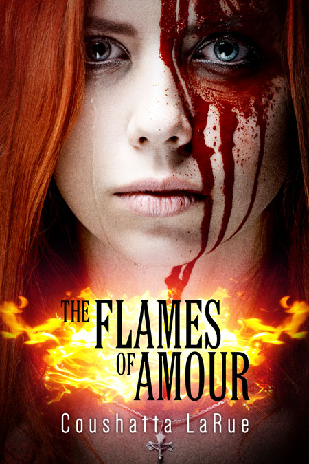 The Flames of Amour by Coushatta LaRue