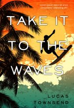 Take It To the Waves – Fiction Premade Book Cover For Sale @ Beetiful Book Covers