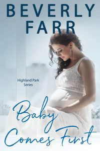 Baby Comes First by Beverly Farr