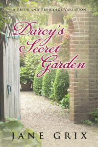 Darcy's Secret Garden by Jane Grix