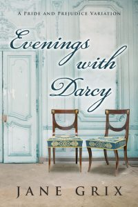 Evenings with Darcy by Jane Grix
