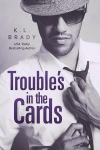 Touble's in the Cards by K. L. Brady
