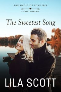 The Sweetest Song by Lila Scott
