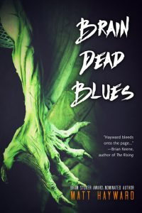 Brain Dead Blues by Matt Hayward