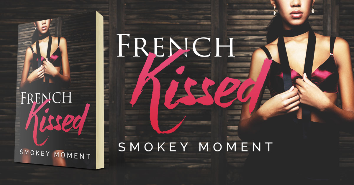 French Kissed by Smokey Moment