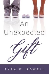 An Unexpected Gift by Tyra E. Rowell