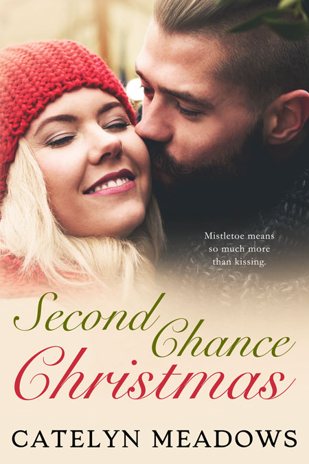 Second Chance Christmas by Catelyn Meadows