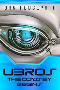 Ubros: Odyssey Begins by Dan Hedgepath
