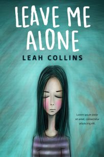 Leave Me Alone - Young Adult / Middle-grade Premade Book Cover For Sale @ Beetiful Book Covers
