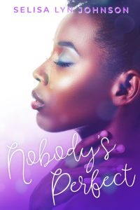 Nobody's Perfect by Selisa Lyn Johnson