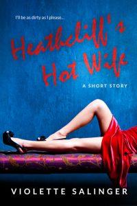 Heathcliff's Hot Wife by Violette Salinger