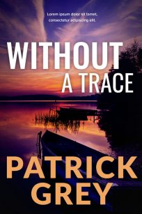 Without a Trace - Mystery, Thriller, Suspense Premade Book Cover For Sale @ Beetiful Book Covers