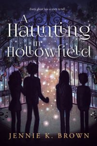 A Haunting in Hollowfield by Jennie K. Brown