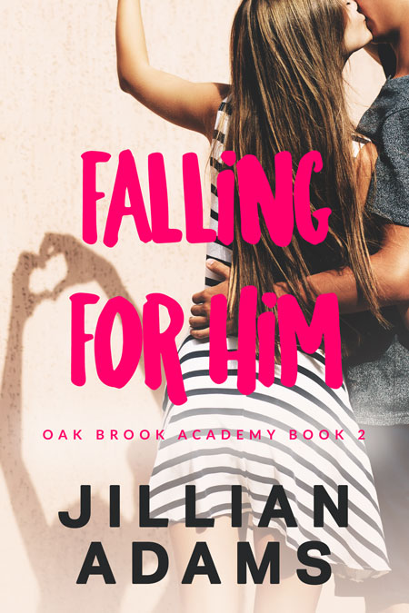 Falling For Him by Jillian Adams