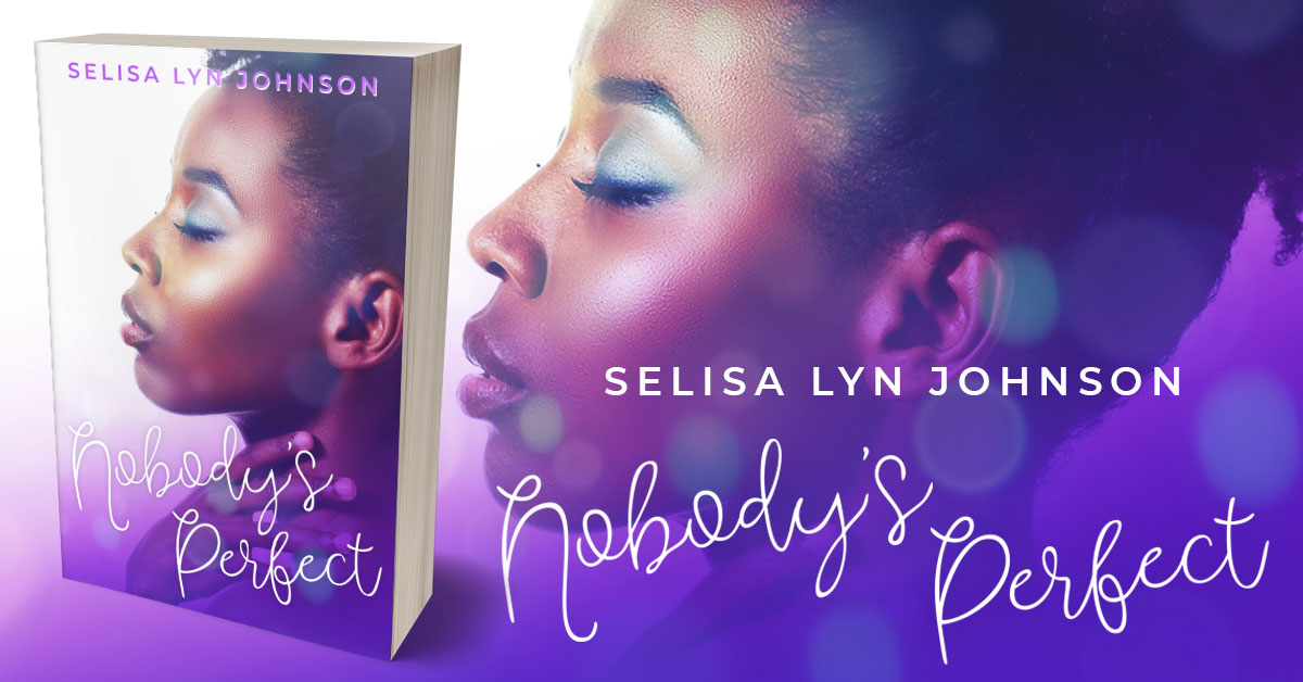Showcase Spotlight: Nobody's Perfect by Selisa Lyn Johnson