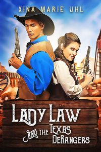 Lady Law and the Texas DeRangers by Xina Marie Uhl